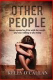 Other People, Kelly O'Callan, 1496095537