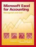 Microsoft Excel for Accounting : Managerial and Cost, Smith, Katherine T. and Smith, L. Murphy T., 0130085537