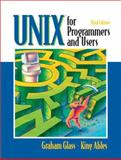 UNIX for Programmers and Users, Ables, King and Glass, Graham, 0130465534