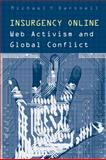 Insurgency Online : Web Activism and Global Conflict, Dartnell, Michael Y., 0802085539