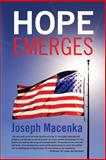 Hope Emerges, Joseph Macenka, 1493635530