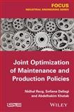 Joint Optimization of Maintenance and Production Policies, Rezg, Nidhal and Dellagi, Sofien, 1848215533