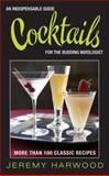 Cocktails, Jeremy Harwood, 0060785535