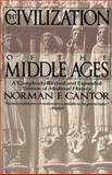 Civilization of the Middle Ages, Norman F. Cantor and Nor Cantor, 0060925531