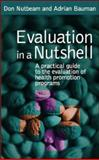 Evaluation in a Nutshell : A Practical Guide to the Evaluation of Health Promotion Programs, Nutbeam, Don and Bauman, Adrian, 0074715534