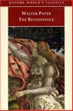 The Renaissance, Walter Pater, 019283553X