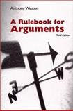 A Rulebook for Arguments, Weston, Anthony, 0872205533