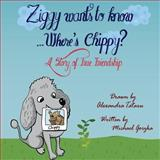 Ziggy Wants to Know? Where's Chippy?, Michael Gorzka, 0979155533
