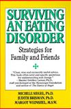 Surviving an Eating Disorder : Strategies for Family and Friends, Siegel, Michele and Brisman, Judith, 0060915536