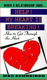 Help! My Heart Is Breaking, Meg F. Schneider, 0380785536
