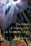 The Rebirth of Painting in the Late Twentieth Century, Kuspit, Donald, 0521665531