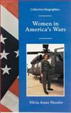 Women in America's Wars, Silvia Anne Sheafer, 0894905538