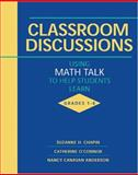 Classroom Discussions : Using Math Talk to Help Students Learn, Grades 1-6, Chapin, Suzanne H. and O'Connor, Catherine, 0941355535