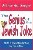 The Genius of the Jewish Joke, Berger, Arthur Asa, 1412805538