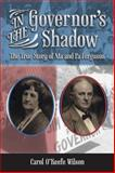 In the Governor's Shadow, Carol O'Keefe Wilson, 1574415530