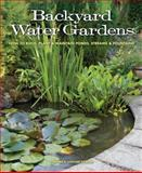 Backyard Water Gardens, Veronica Lorson Fowler, 1591865530