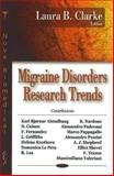 Migraine Disorders Research Trends, Clarke, Laura B., 160021553X