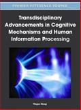 Transdisciplinary Advancements in Cognitive Mechanisms and Human Information Processing, Yingxu Wang, 1609605535