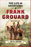 The Life and Adventures of Frank Grouard, Joe De Barthe, 1626365539