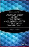 Sarbanes-Oxley Guide for Finance and Information Technology Professionals, Anand, Sanjay, 0471785539