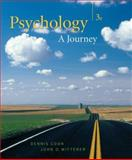 Psychology : A Journey, Coon, Dennis and Mitterer, John O., 0495095532