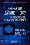 Deterministic Learning Theory for Identification, Recognition, and Control, Hill, David J. and Wang, Congman, 0849375533