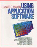 Using Application Software : Featuring Windows 3.1, WordPerfect 6.0, Martin, Edward G., 0877095531
