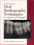 Exercises in Oral Radiography Techniques, Thomson-Lakey, Evelyn M., 0130115533