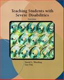 Teaching Students with Severe Disabilities, Westling, David L. and Fox, Lise, 0131105531
