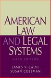 American Law and Legal Systems, Calvi, James V. and Coleman, Susan, 0136155537