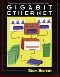 Gigabit Ethernet : Technology and Application for High-Speed LANs, Seifert, Rich, 0201185539