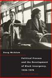 Political Process and the Development of Black Insurgency, 1930-1970, McAdam, Doug, 0226555534