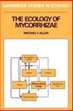 The Ecology of Mycorrhizae, Allen, Michael F., 0521335531