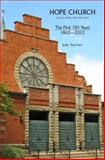 HOPE CHURCH, Holland, Michigan : The First 150 Years, 1862-2012, Parr, Judy Tanis, 0615625533