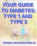 Your Guide to Diabetes: Type 1 and Type 2, National Institute of Health, 1499565534
