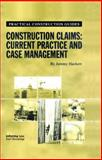 Construction Claims : Current Claims and Case Management, Hackett, Jeremy, 1859785530