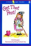 Get That Pest!, Erin Douglas, 0152025545