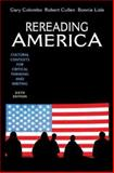 Rereading America : Cultural Contexts for Critical Thinking and Writing, Colombo, Gary and Cullen, Robert, 0312405545