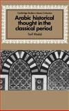 Arabic Historical Thought in the Classical Period, Khalidi, Tarif, 0521465540