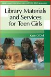 Library Materials and Services for Teen Girls, Katie O'Dell, 031331554X