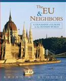 The EU and Neighbors : A Geography of Europe in the Modern World, Blouet, Brian W., 0471655546