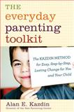 The Everyday Parenting Toolkit, Alan E. Kazdin and Carlo Rotella, 0547985541
