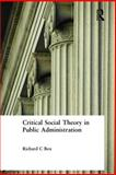 Critical Social Theory in Public Administration, Box, Richard C., 0765615541
