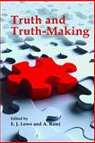 Truth and Truth-Making, Lowe, E. J. and Rami, Adolf, 0773535543
