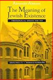 The Meaning of Jewish Existence 9780874515541