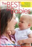 The Best for Babies, Alice S. Honig, 0876595549