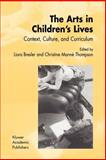 The Arts in Children's Lives : Context, Culture, and Curriculum, , 1402005547