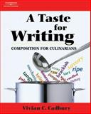 A Taste for Writing : Composition for Culinarians, Cadbury, Vivian C., 1418015547