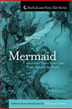 Mermaid and Other Water Spirit Tales from Around the World, Heidi Anne Heiner, 1463565542