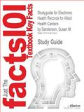 Studyguide for Electronic Health Records for Allied Health Careers by Susan M. Sanderson, Isbn 9780073401973, Cram101 Textbook Reviews Staff and Sanderson, Susan M., 1478415541